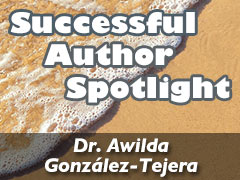 Xulon Press Successful Author Spotlight: Dr. Awilda González-Tejera