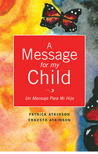 Message for my Child, Xulon Press author Patrick Atkinson