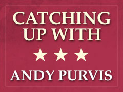 Catching Up With Andy Purvis