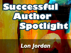 Xulon Press Successful Author Spotlight: Lon Jordan