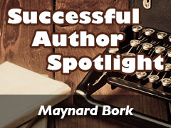 Xulon Press Successful Author Spotlight: Maynard Bork