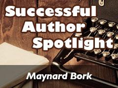 Xulon Press Successful Author Spotlight: Maynard Bork