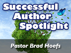 Xulon Press Successful Author Spotlight: Pastor Brad Hoefs