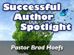 Xulon Press Successful Author Spotlight: Pastor Brad Hoefs