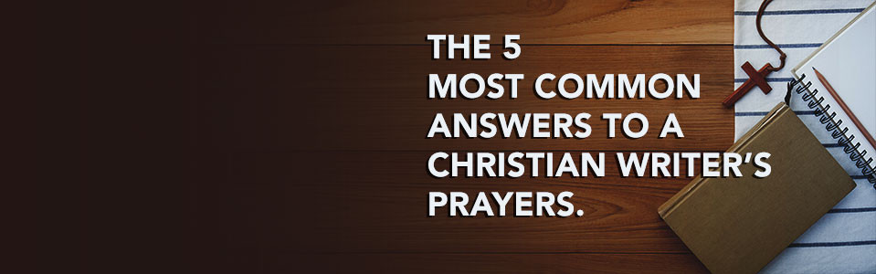 The 5 Most Common Answers to Prayer