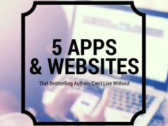 5 Apps & Websites That Bestselling Authors Can't Live Without