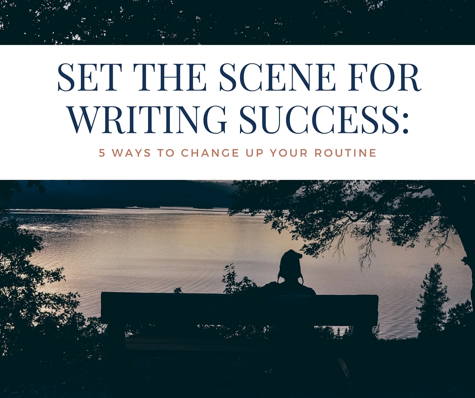 Set the Scene for Writing Success_