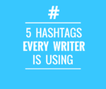 5 Twitter Hashtags Every Writer Is Using Right Now