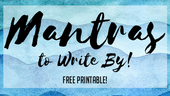 Free Printable: 5 Writing Mantras to Live By Everyday