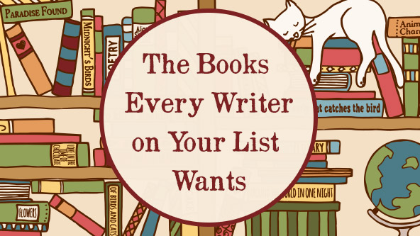 The Books Every Writer on Your List Wants