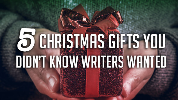 5 Gifts You Didn't Know Writers Wanted  [hint: It's not a notebook]