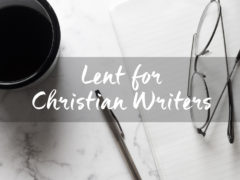 Lent for Christian Writers