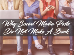 Why Social Media Posts Do Not Make A Book