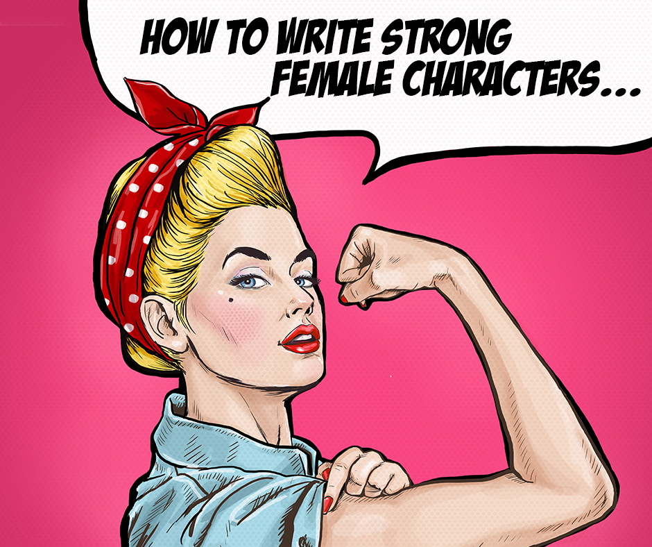 Writing Strong Female Characters