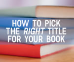 How to Pick the Right Title for Your Book