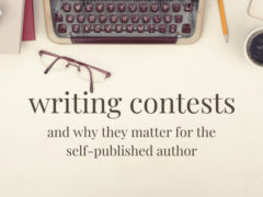 Why Writing Contests Matter for Self-Published Authors